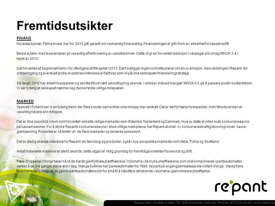 Repant ASA | Kobbervikdalen 75 | 3036 Drammen | Norway | Phone: +47 32 20 91 00 – www.repant.no FINANS Hovedaksjonær, Färna Invest, har for 2012 gitt garanti om nødvendig finansiering.