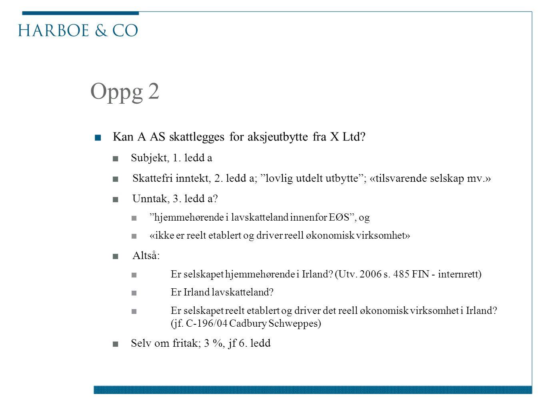 Oppg 2 ■Kan A AS skattlegges for aksjeutbytte fra X Ltd.