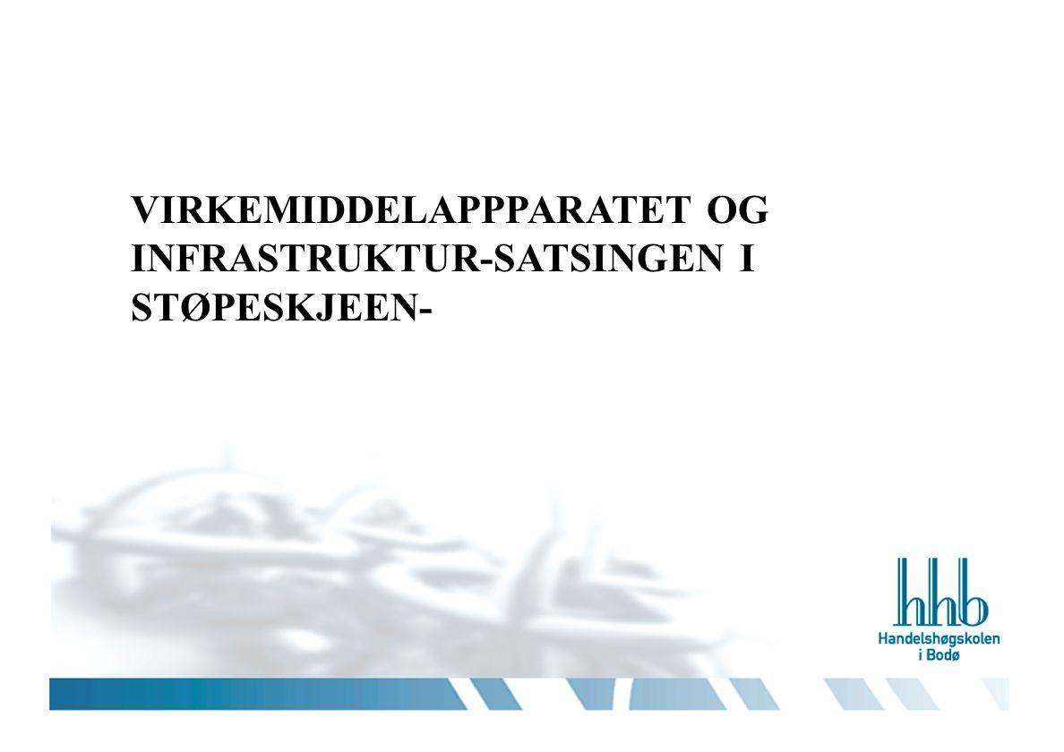 VIRKEMIDDELAPPPARATET OG INFRASTRUKTUR-SATSINGEN I STØPESKJEEN-