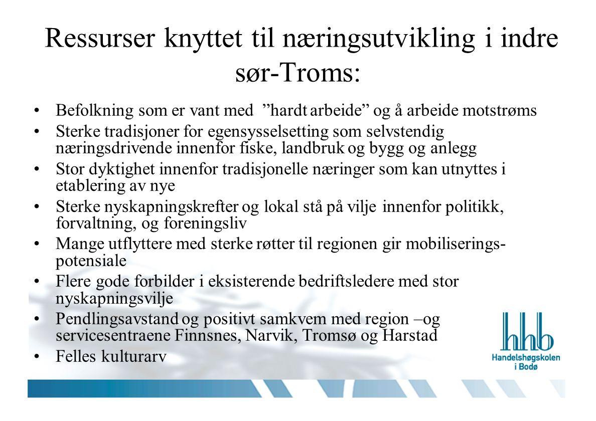 """Ressurser knyttet til næringsutvikling i indre sør-Troms: Befolkning som er vant med """"hardt arbeide"""" og å arbeide motstrøms Sterke tradisjoner for ege"""