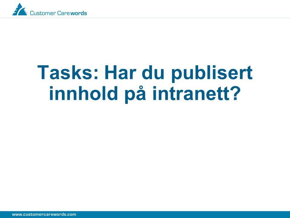Tasks: Har du publisert innhold på intranett