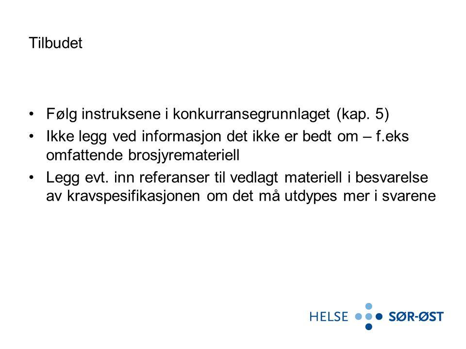 Tilbudet Følg instruksene i konkurransegrunnlaget (kap.