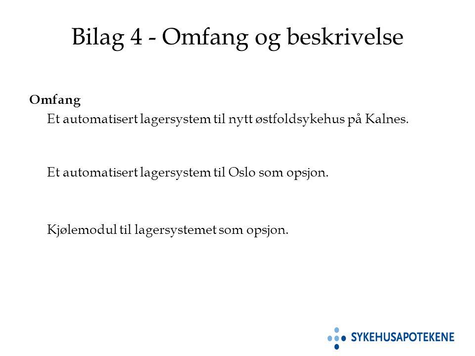 Bilag 4 - Omfang og beskrivelse Omfang Et automatisert lagersystem til nytt østfoldsykehus på Kalnes.