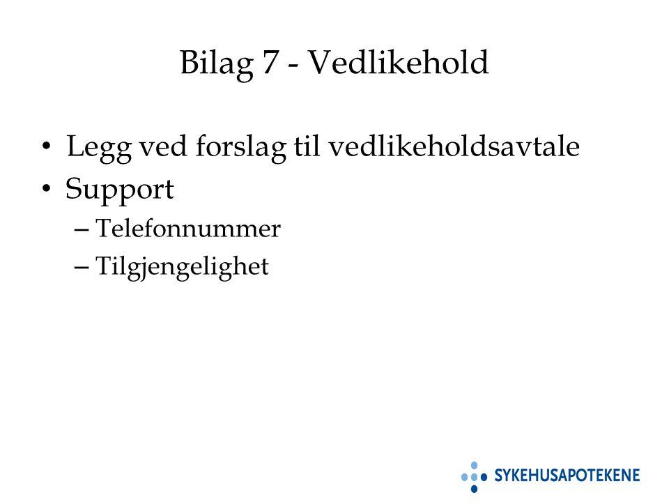 Bilag 7 - Vedlikehold Legg ved forslag til vedlikeholdsavtale Support – Telefonnummer – Tilgjengelighet