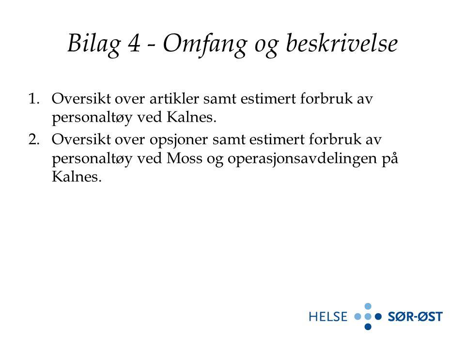 Bilag 4 - Omfang og beskrivelse 1.Oversikt over artikler samt estimert forbruk av personaltøy ved Kalnes. 2.Oversikt over opsjoner samt estimert forbr