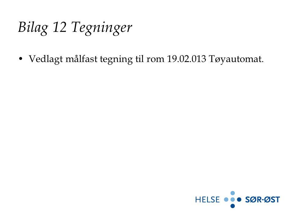 Bilag 12 Tegninger Vedlagt målfast tegning til rom 19.02.013 Tøyautomat.