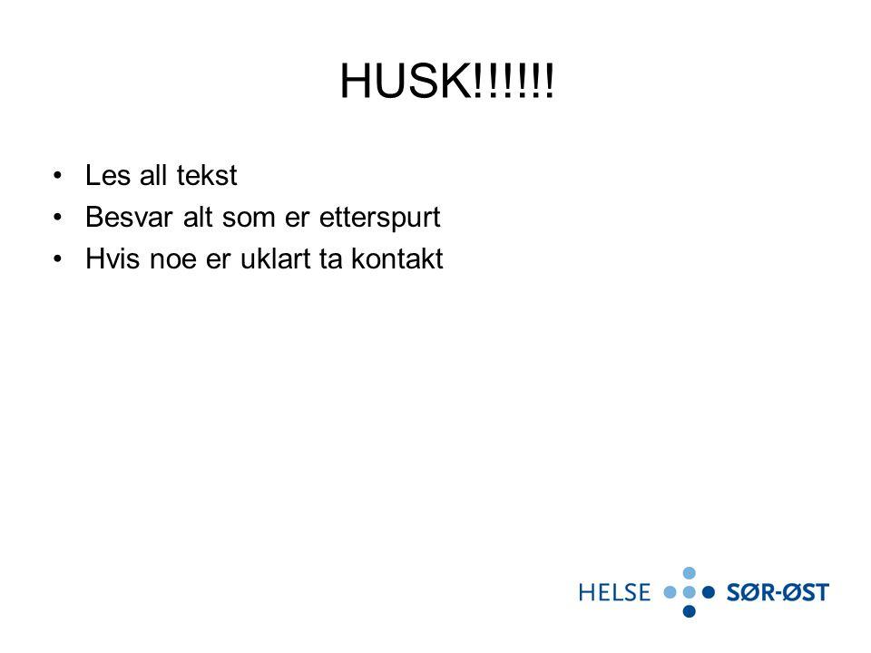 HUSK!!!!!! Les all tekst Besvar alt som er etterspurt Hvis noe er uklart ta kontakt