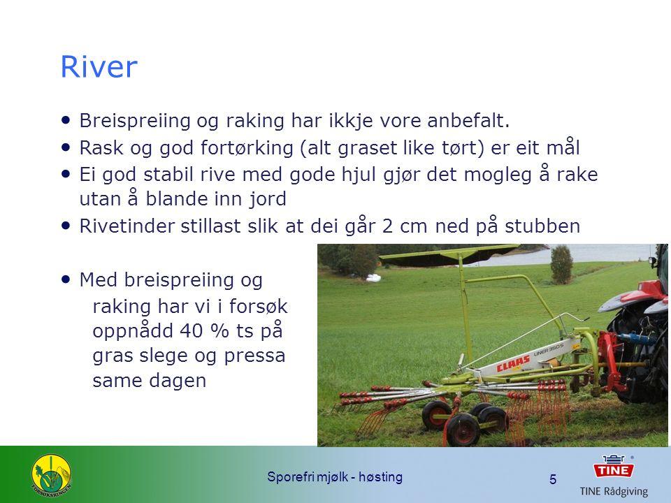 Sporefri mjølk - høsting 5 River Breispreiing og raking har ikkje vore anbefalt.