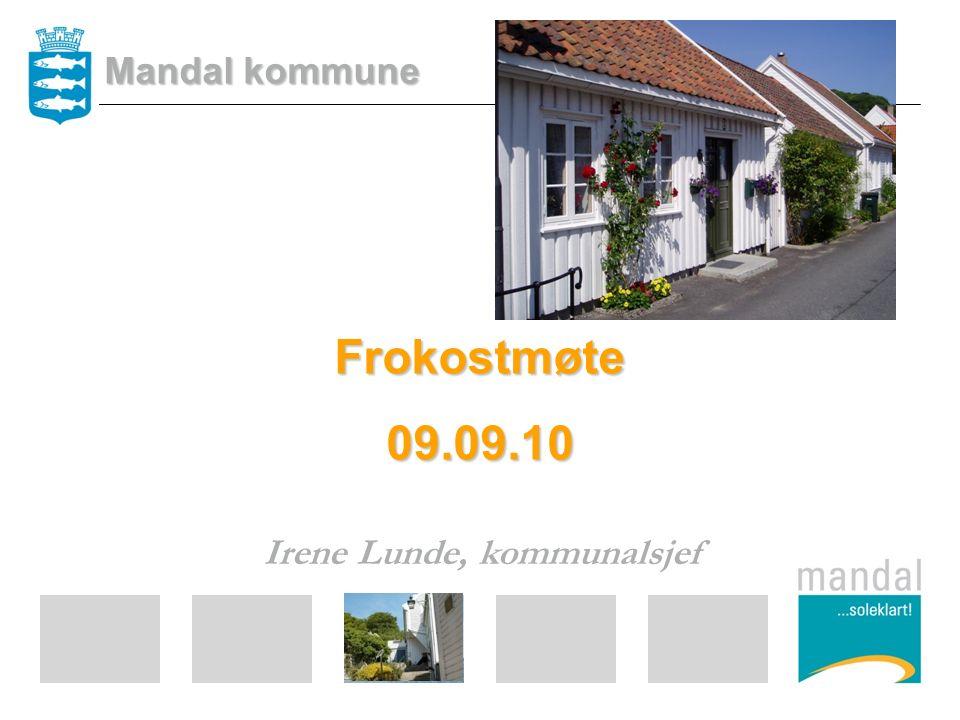 Frokostmøte09.09.10 Irene Lunde, kommunalsjef Mandal kommune