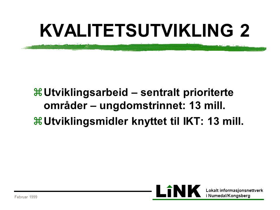 LiNK Lokalt informasjonsnettverk i Numedal/Kongsberg Februar 1999 PROBLEMSTILLINGER  På hvilken måte kan LiNK bidra til at kommunene på best mulig måte kan innfri kravene til kvalitetsutvikling i grunnskolen.