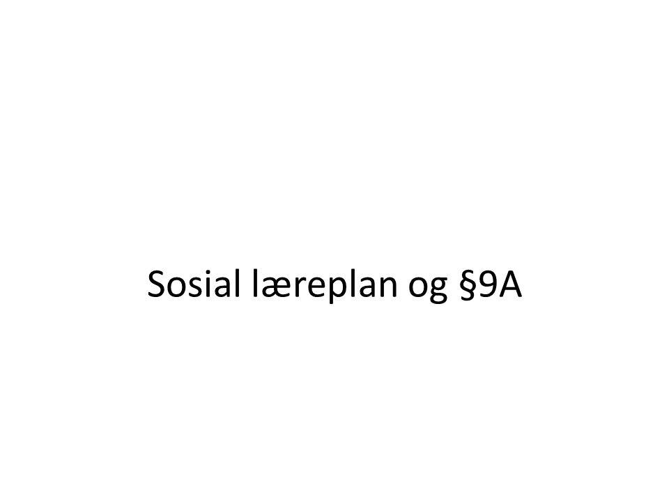 Sosial læreplan og §9A