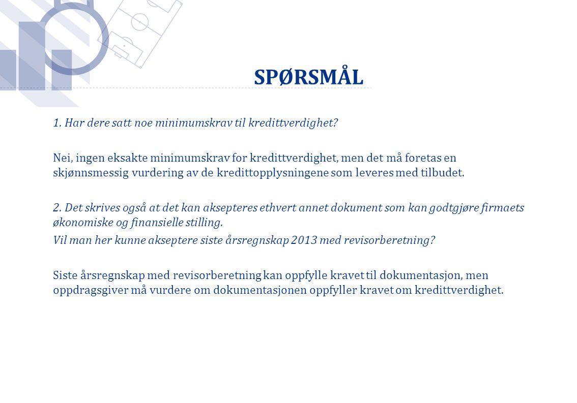Foto: Håkon Mosvold Larsen / SCANPIX 1. Har dere satt noe minimumskrav til kredittverdighet.