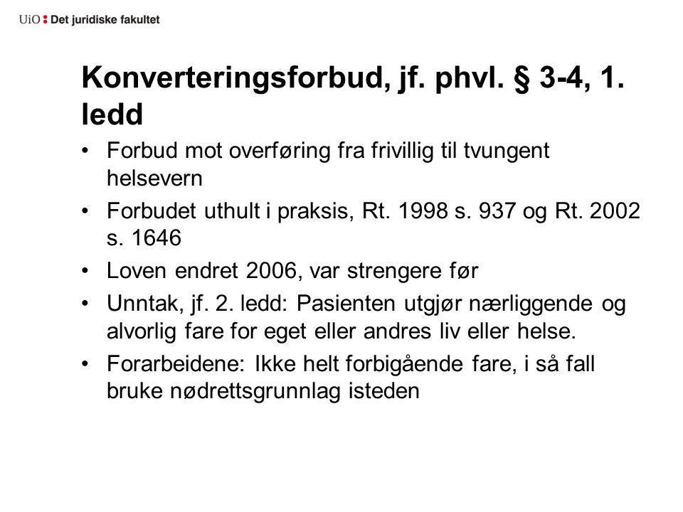Konverteringsforbud, jf. phvl. § 3-4, 1.