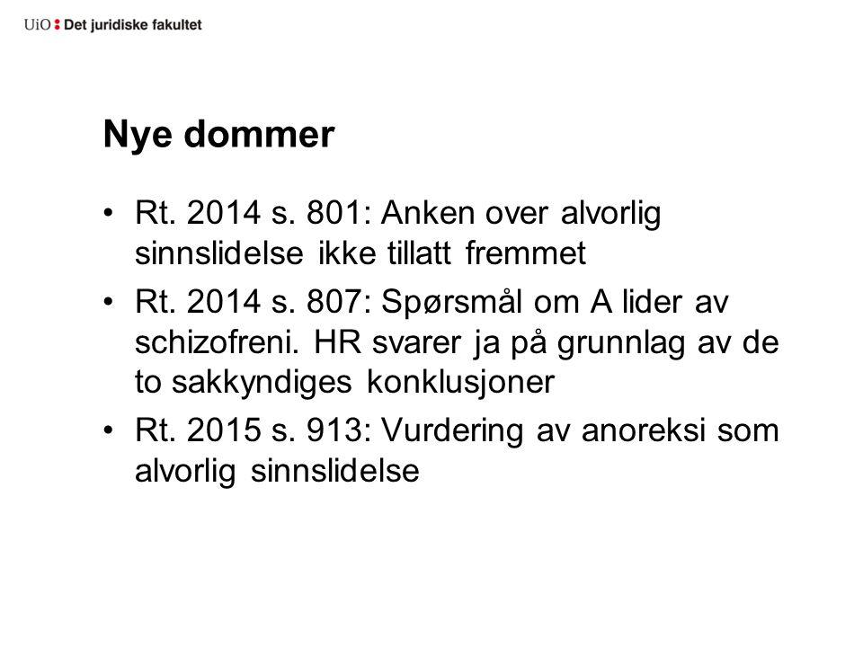 Nye dommer Rt. 2014 s. 801: Anken over alvorlig sinnslidelse ikke tillatt fremmet Rt.