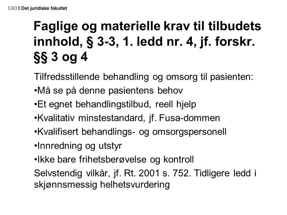 Faglige og materielle krav til tilbudets innhold, § 3-3, 1.