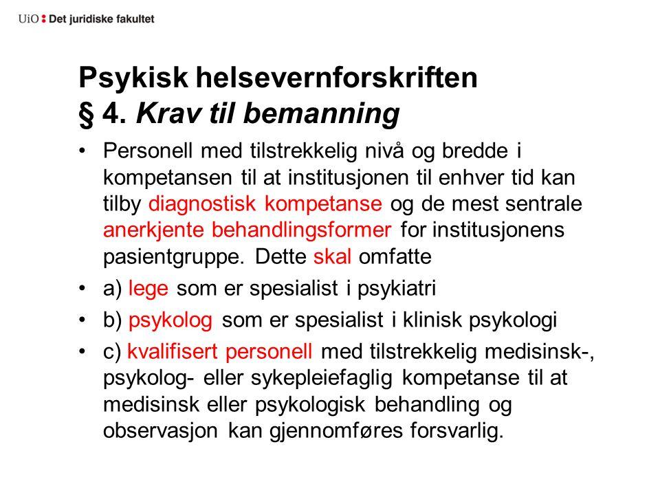 Psykisk helsevernforskriften § 4.
