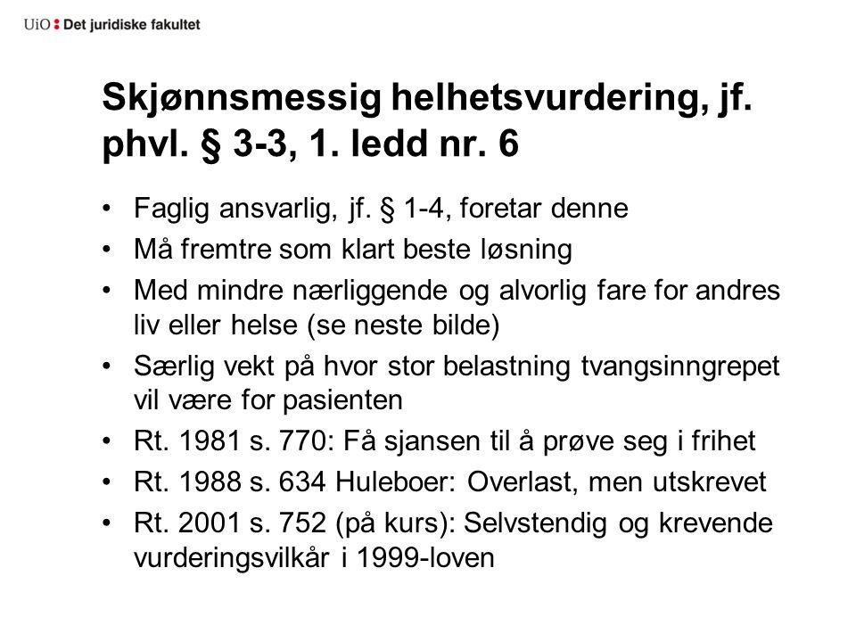 Skjønnsmessig helhetsvurdering, jf. phvl. § 3-3, 1.