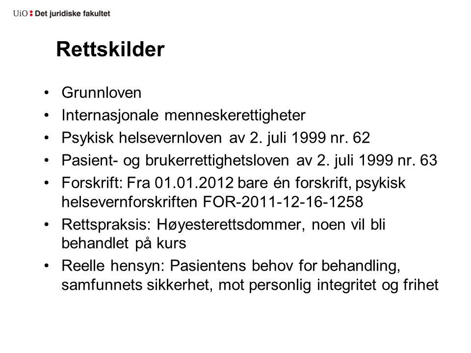 Rettskilder Grunnloven Internasjonale menneskerettigheter Psykisk helsevernloven av 2.