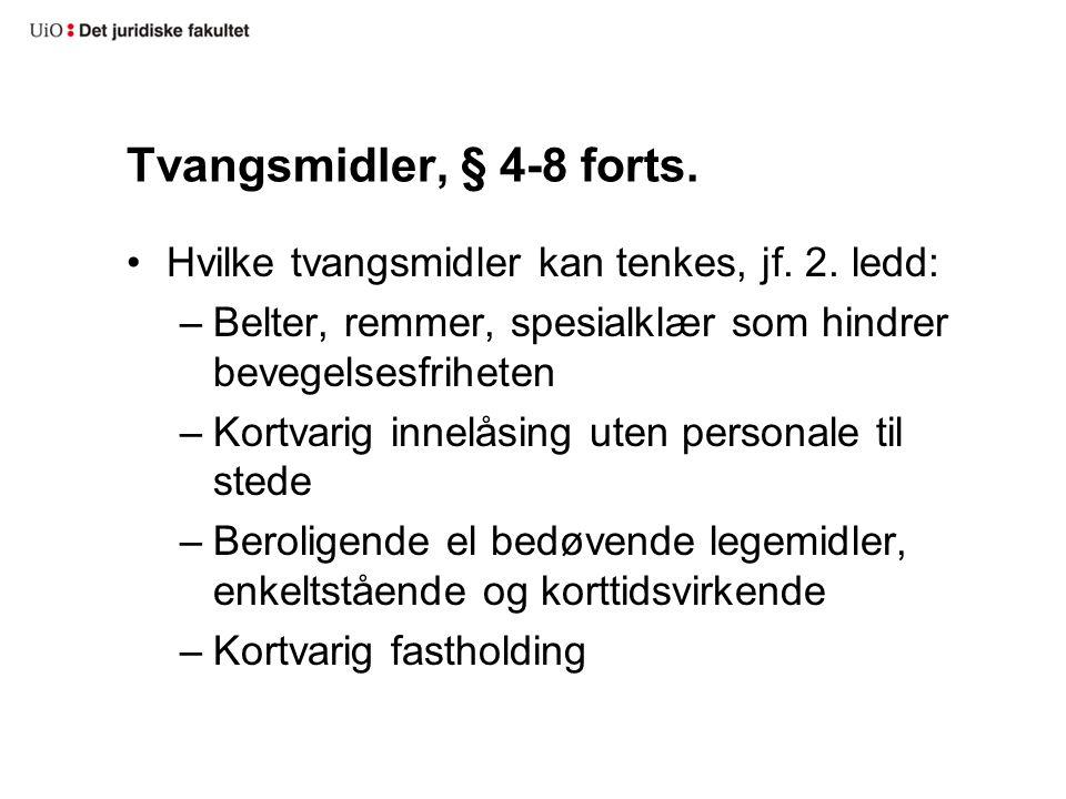 Tvangsmidler, § 4-8 forts. Hvilke tvangsmidler kan tenkes, jf.