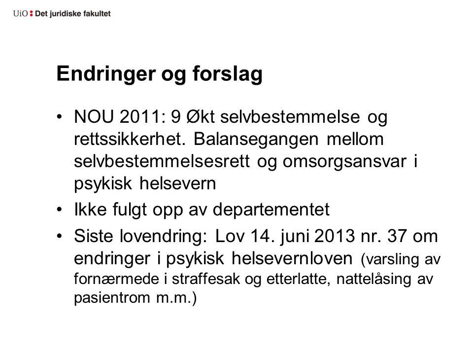 Endringer og forslag NOU 2011: 9 Økt selvbestemmelse og rettssikkerhet.