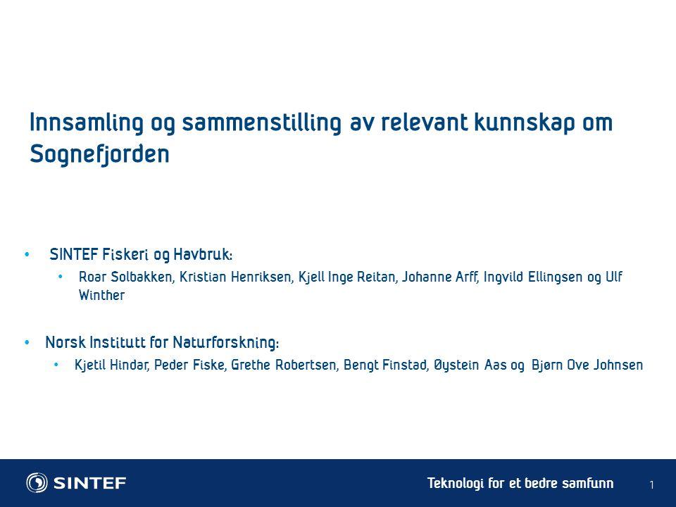 Teknologi for et bedre samfunn 1 SINTEF Fiskeri og Havbruk: Roar Solbakken, Kristian Henriksen, Kjell Inge Reitan, Johanne Arff, Ingvild Ellingsen og