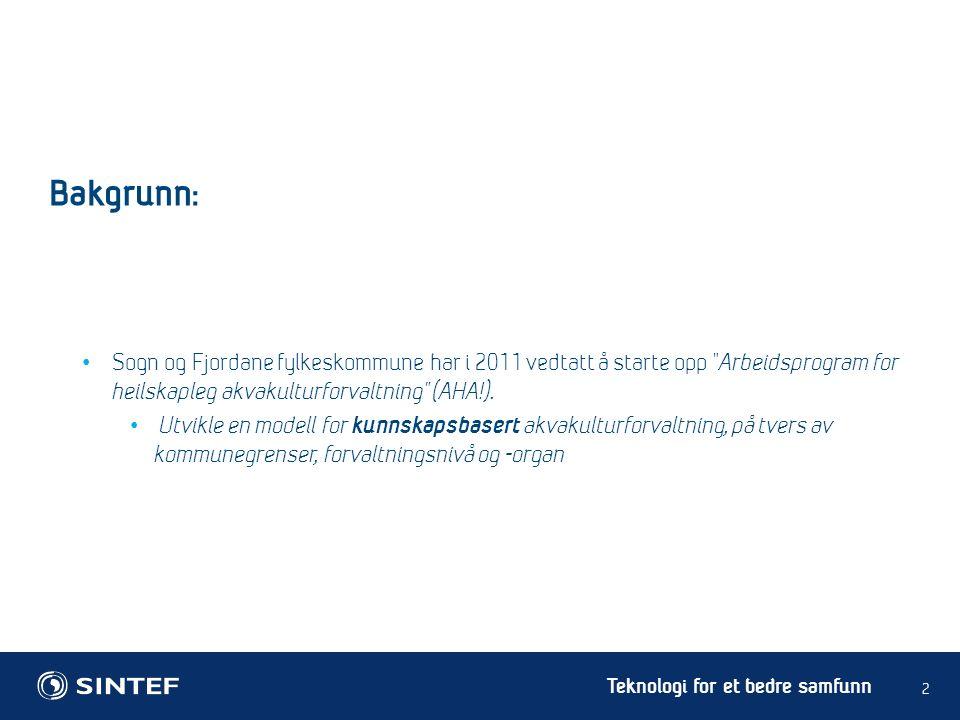 Teknologi for et bedre samfunn Sogn og Fjordane fylkeskommune har i 2011 vedtatt å starte opp