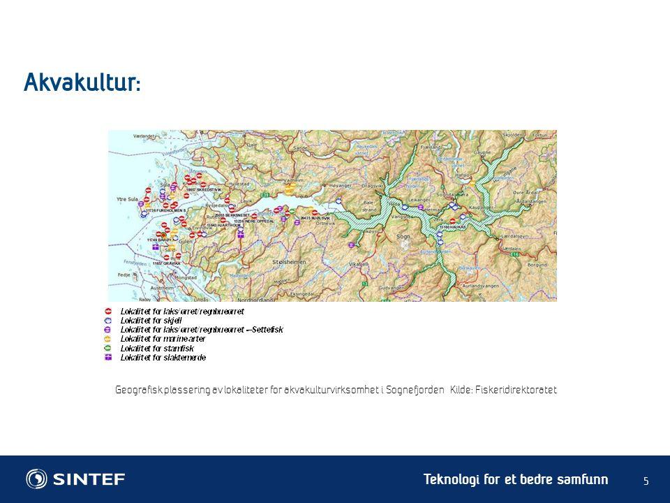Teknologi for et bedre samfunn 5 Akvakultur: Geografisk plassering av lokaliteter for akvakulturvirksomhet i Sognefjorden Kilde: Fiskeridirektoratet