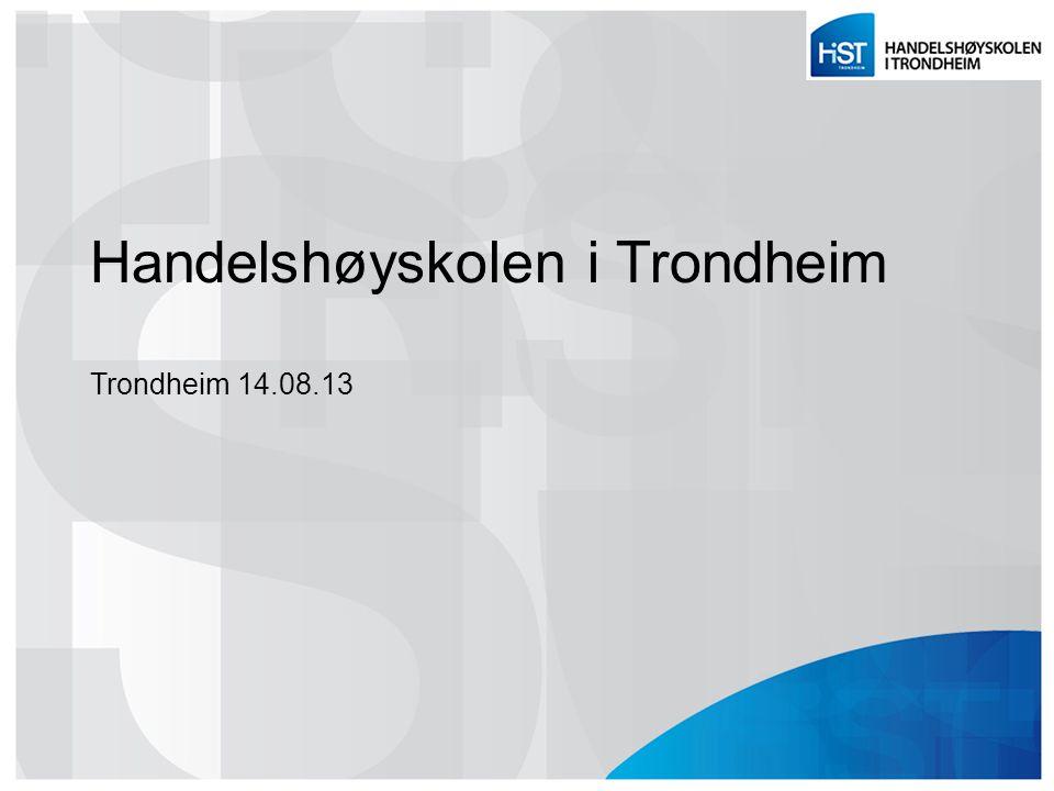 Handelshøyskolen i Trondheim Trondheim 14.08.13