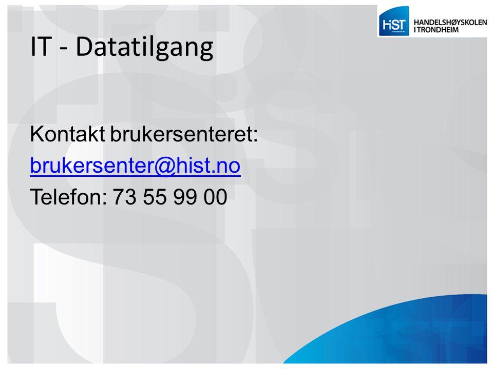 IT - Datatilgang Kontakt brukersenteret: brukersenter@hist.no Telefon: 73 55 99 00