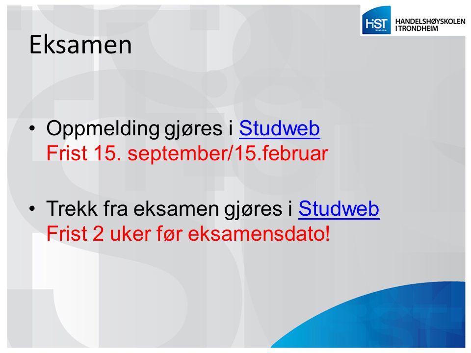 Eksamen Oppmelding gjøres i Studweb Frist 15. september/15.februarStudweb Trekk fra eksamen gjøres i Studweb Frist 2 uker før eksamensdato!Studweb