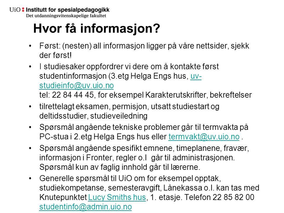 Hvor få informasjon. Først: (nesten) all informasjon ligger på våre nettsider, sjekk der først.