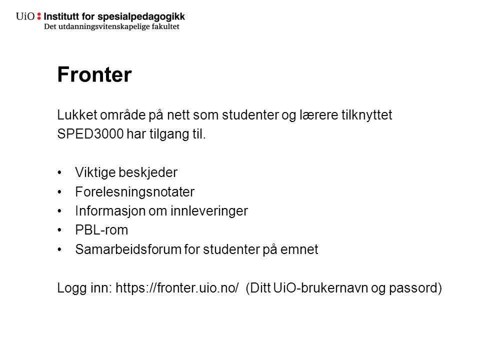 Fronter Lukket område på nett som studenter og lærere tilknyttet SPED3000 har tilgang til.