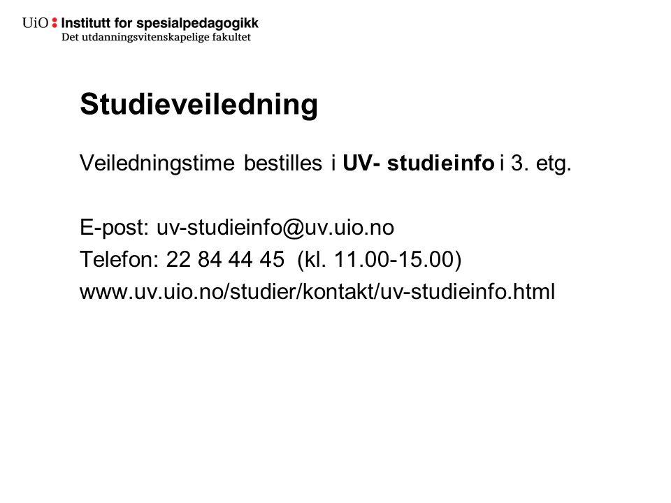 Studieveiledning Veiledningstime bestilles i UV- studieinfo i 3.