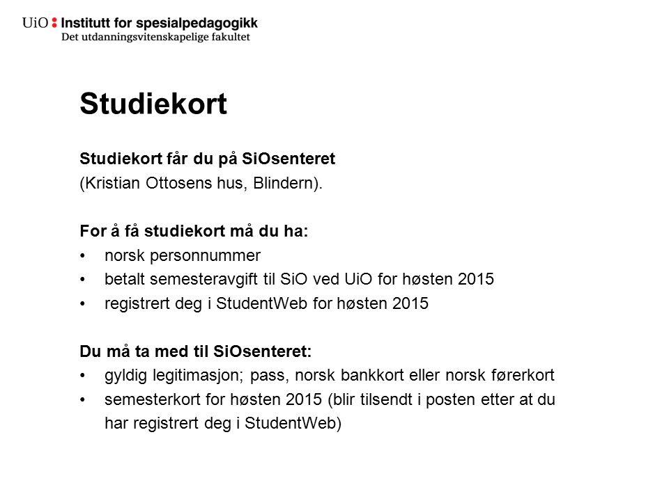 Studiekort Studiekort får du på SiOsenteret (Kristian Ottosens hus, Blindern).