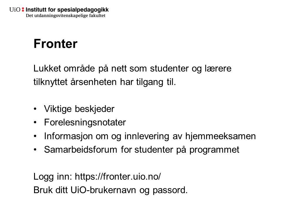 Fronter Lukket område på nett som studenter og lærere tilknyttet årsenheten har tilgang til.