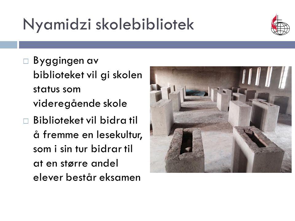 Nyamidzi skolebibliotek  Byggingen av biblioteket vil gi skolen status som videregående skole  Biblioteket vil bidra til å fremme en lesekultur, som i sin tur bidrar til at en større andel elever består eksamen