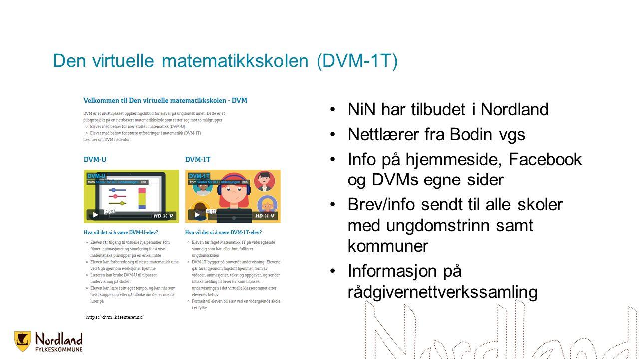 Den virtuelle matematikkskolen (DVM-1T) NiN har tilbudet i Nordland Nettlærer fra Bodin vgs Info på hjemmeside, Facebook og DVMs egne sider Brev/info