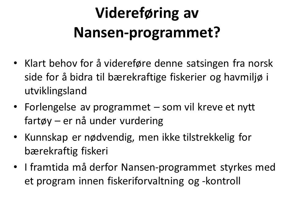 Videreføring av Nansen-programmet? Klart behov for å videreføre denne satsingen fra norsk side for å bidra til bærekraftige fiskerier og havmiljø i ut