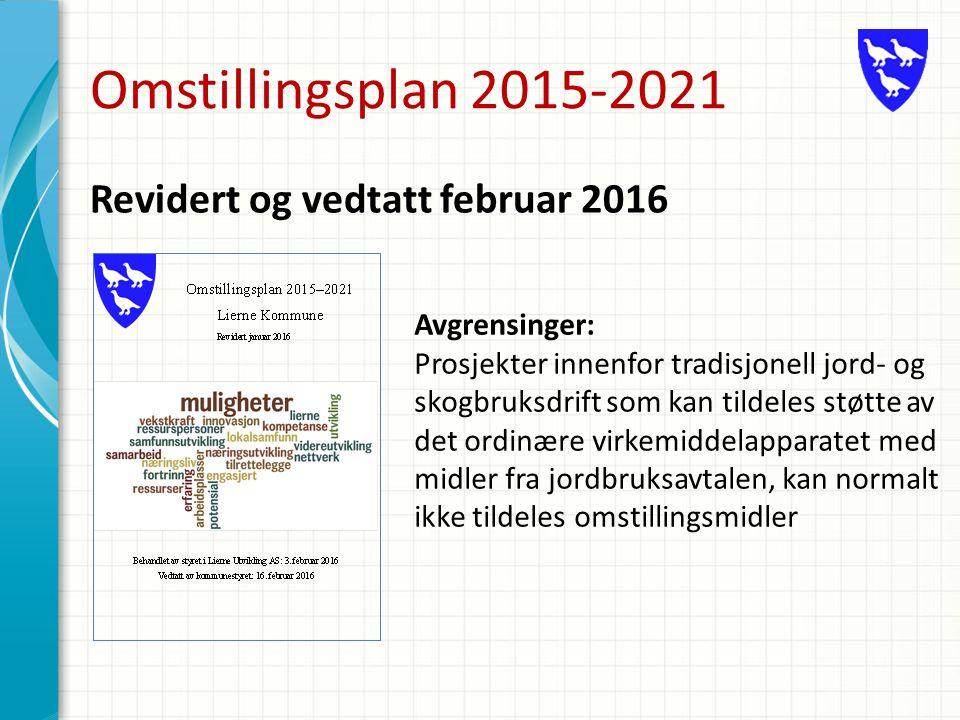 Omstillingsplan 2015-2021 Revidert og vedtatt februar 2016 Avgrensinger: Prosjekter innenfor tradisjonell jord- og skogbruksdrift som kan tildeles støtte av det ordinære virkemiddelapparatet med midler fra jordbruksavtalen, kan normalt ikke tildeles omstillingsmidler