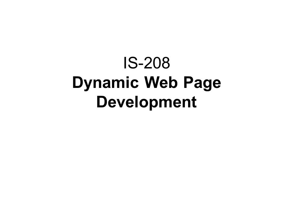 IS-208 Dynamic Web Page Development