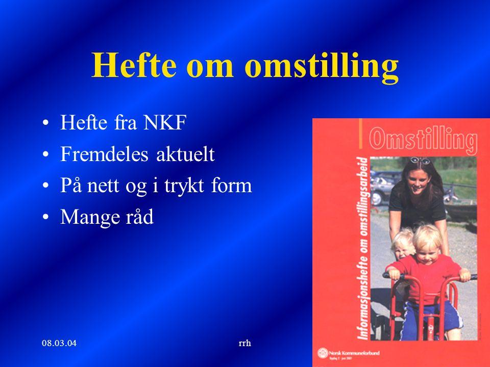 08.03.04rrh48 Hefte om omstilling Hefte fra NKF Fremdeles aktuelt På nett og i trykt form Mange råd