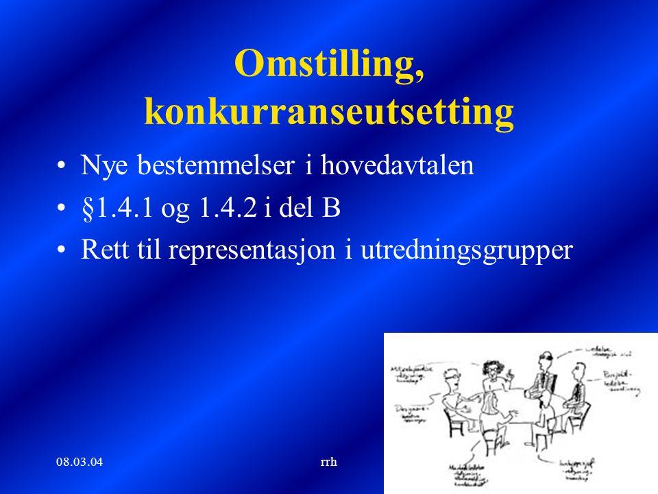 08.03.04rrh5 Omstilling, konkurranseutsetting Nye bestemmelser i hovedavtalen §1.4.1 og 1.4.2 i del B Rett til representasjon i utredningsgrupper