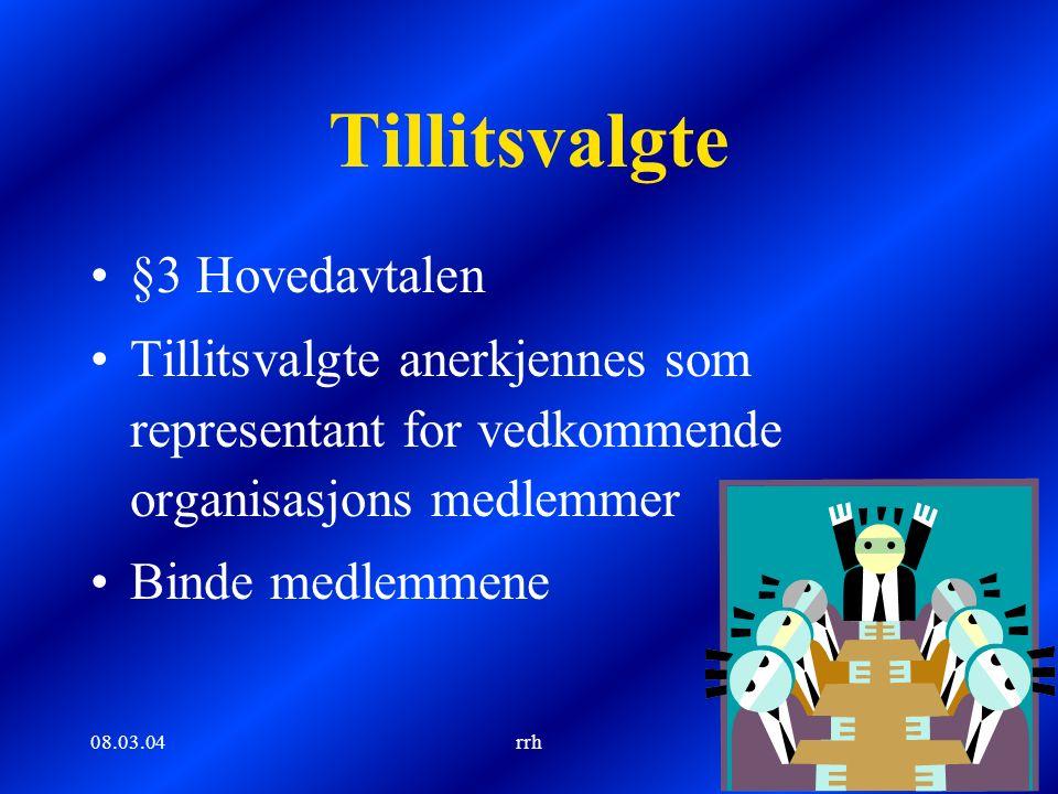 08.03.04rrh7 Tillitsvalgte Del B §3-3 Hovedavtalen forplikte hele arbeidstokken rett til å legge saken fram for medlemmene svar uten ugrunnet opphold