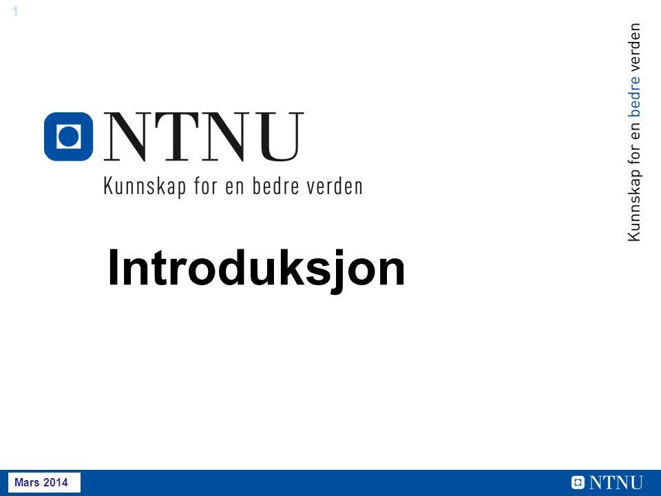 2 Mai 2013 INTRO Om NTNU Om NTNU NTNU har hovedansvar for den høyere teknologiutdanningen i Norge.