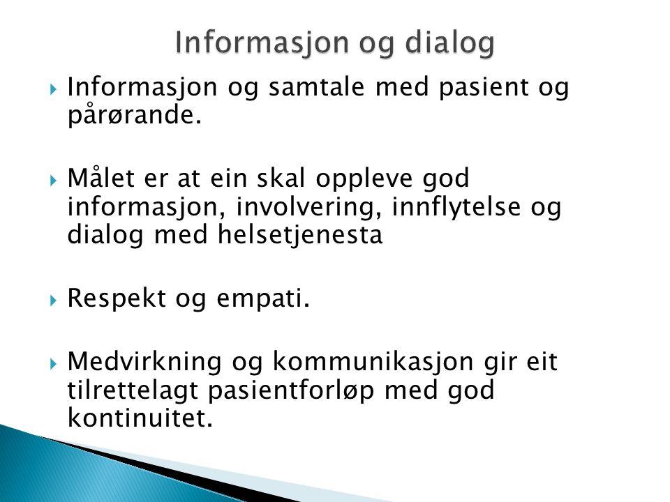  Informasjon og samtale med pasient og pårørande.
