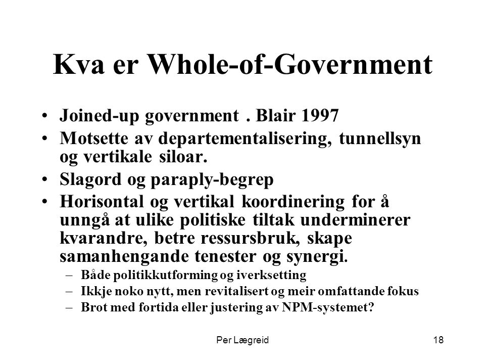 18 Kva er Whole-of-Government Joined-up government.