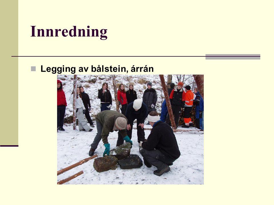Innredning Legging av bålstein, árrán