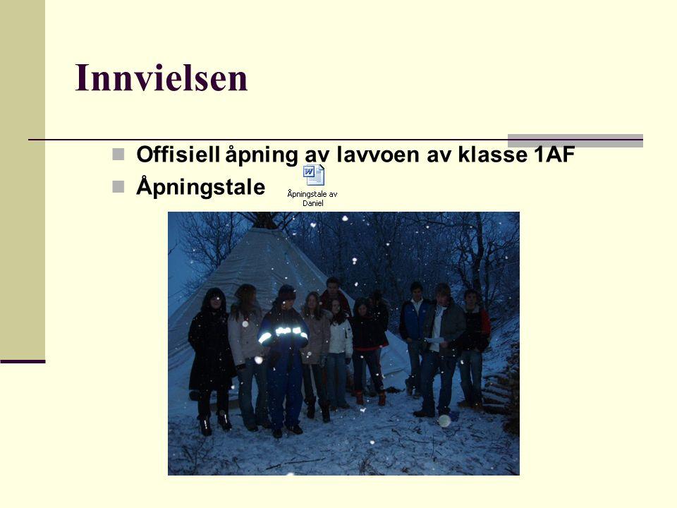 Innvielsen Offisiell åpning av lavvoen av klasse 1AF Åpningstale