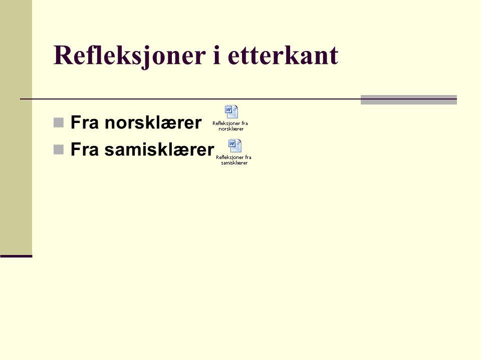 Refleksjoner i etterkant Fra norsklærer Fra samisklærer