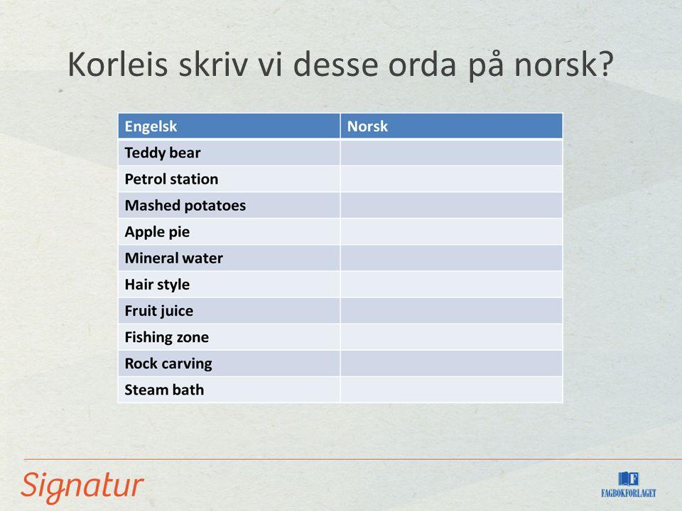 Korleis skriv vi desse orda på norsk